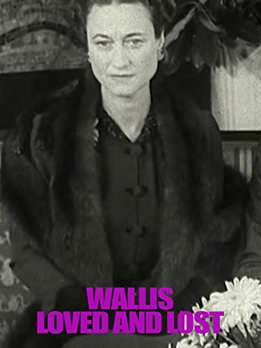 Wallis Loved and Lost