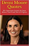 Demi Moore Quotes: 80+ Awesome Quotes By Demi Moore That Prove She Is A Fighter