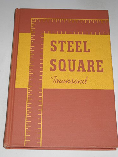The Steel Square; How to Use its Scales; How to Make Braces; Roof Construction; Other Uses; by Gilbert Townsend, S. B. , with Ross & Macdonald