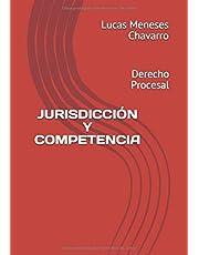 JURISDICCIÓN Y COMPETENCIA: Derecho Proceasal
