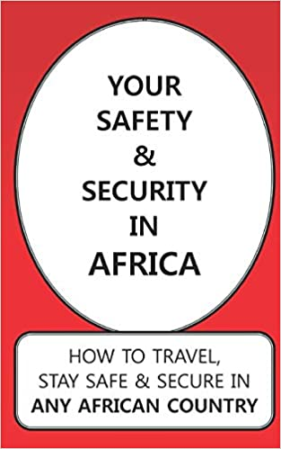 Your Safety & Security In Africa: How To Travel, Stay Safe ...