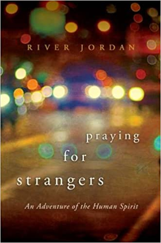 Book Praying for Strangers: An Adventure of the Human Spirit