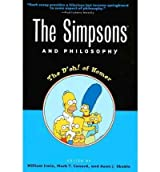 [ THE SIMPSONS AND PHILOSOPHY: THE D'OH! OF HOMER[ THE SIMPSONS AND PHILOSOPHY: THE D'OH! OF HOMER ] BY IRWIN, WILLIAM ( AUTHOR )FEB-28-2001 PAPERBACK ] The Simpsons and Philosophy: The D'Oh! of Homer[ THE SIMPSONS AND PHILOSOPHY: THE D'OH! OF HOMER ] By Irwin, William ( Author )Feb-28-2001 Paperback By Irwin, William ( Author ) Feb-2001 [ Paperback ]