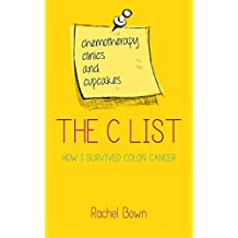 The C List: Chemotherapy, Clinics and Cupcakes: How I Survived Colon Cancer