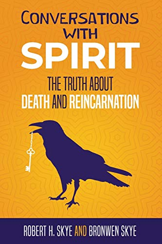 Conversations With Spirit: The Truth About Death