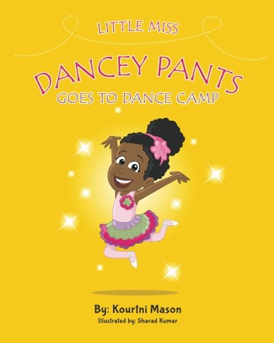 Little Miss Dancey Pants Goes to Dance Camp