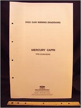 1992 mercury capri electrical wiring diagrams / schematics: ford motor  company: amazon com: books