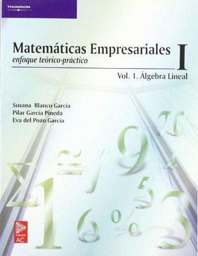 Matemáticas empresariales i. Vol.I
