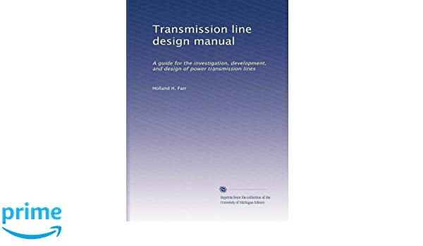 transmission line design manual a guide for the investigation rh amazon com electrical power transmission line design and construction manual transmission line design manual pdf