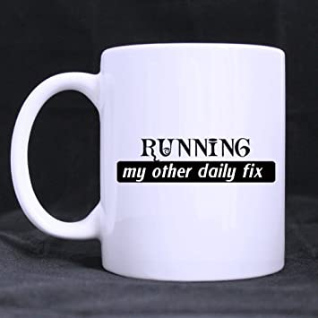 Birthday Gifts For Runners Jogging Lovers Humor Quotes Running My Other Daily Fix Tea Coffee Wine Cup 100 Ceramic 11 Ounce White Mug Amazoncouk