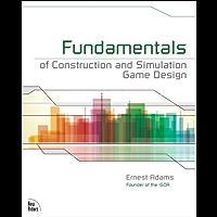 Fundamentals of Construction and Simulation Game Design (English Edition)