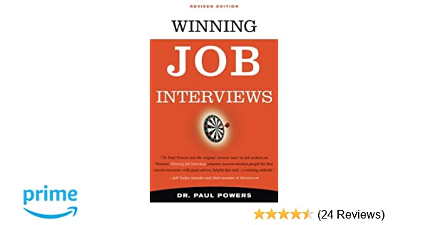Winning Job Interviews, Revised Edition: Dr. Paul Powers: 9781601630889:  Amazon.com: Books