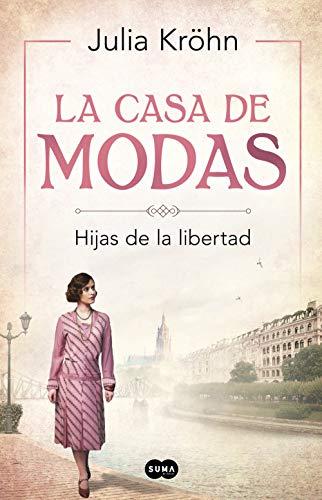 La casa de modas: Hijas de la libertad (Spanish Edition) de [Kröhn, Julia]