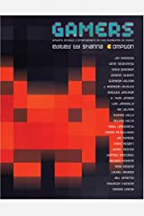 Gamers: Writers, Artists, and Programmers on the Pleasures of Pixels Paperback