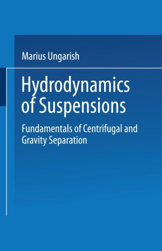 Hydrodynamics of Suspensions: Fundamentals of Centrifugal and Gravity Separation