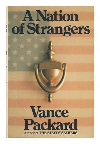 A Nation Of Strangers by Vance Packard