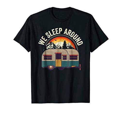 Gift Around - RV camping trailer Gifts - We Sleep Around Camper T-Shirt