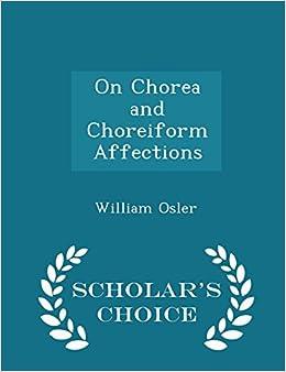 Book On Chorea and Choreiform Affections - Scholar's Choice Edition