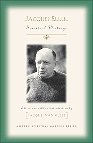 Modern Spiritual Masters Essential Spiritual Writings Jacques Ellul