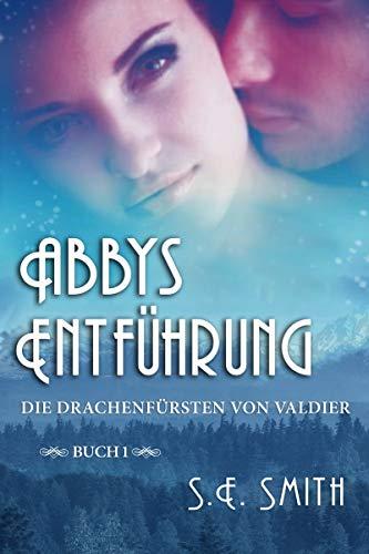 Abbys Entführung (Die Drachenfürsten von Valdier 1) (German Edition)