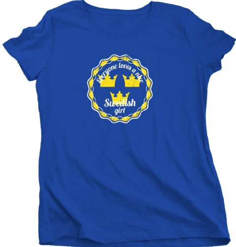 Everyone Loves a Nice Swedish Girl | Sweden Ladies Cut T-shirt Cute Swede T-shirt