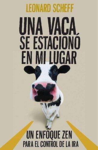 Una vaca se estac en mi lugar (Spanish Edition) by Leonard Scheff (2012-10-30)