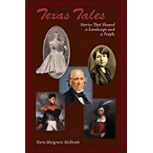 Texas Tales, Stories That Shaped a Landscape and a People
