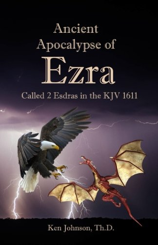 Ancient Apocalypse of Ezra: Called 2 Esdras in the KJV 1611