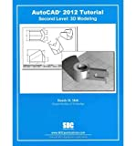 img - for [(AutoCAD 2012 Tutorial - Second Level: 3D Modeling * * )] [Author: Randy H. Shih] [Jun-2011] book / textbook / text book