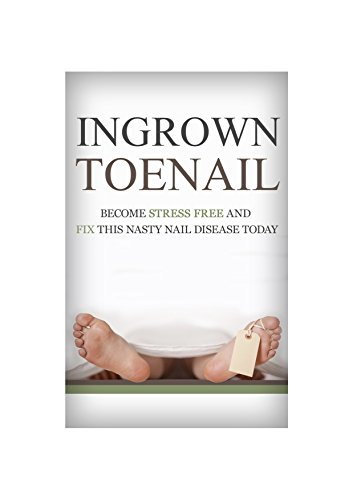 Foot Pain Ingrown Toenail How To Become Stress Free And Easily Cure This Nasty Nail Disease Today From The Comfort Of Your Own Home Foot Pain Foot