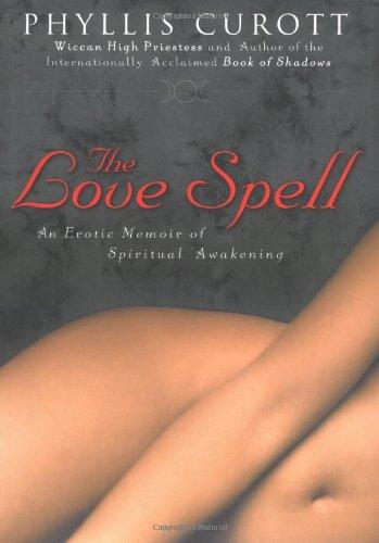 Download The Love Spell: An Erotic Memoir of Spiritual Awakening PDF