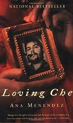 Loving Che: A Novel