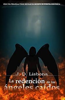 La redención de los ángeles caídos by [Lisbona, J.D.]