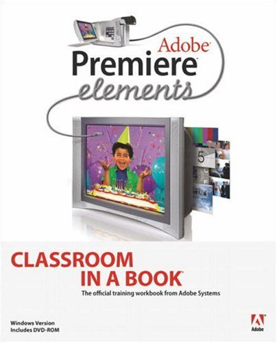 Adobe Premiere Elements Classroom in a Book -