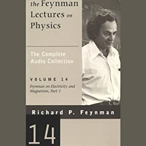 The Feynman Lectures on Physics: Volume 14, Feynman on Electricity and Magnetism, Part 1  Lecture