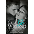 Can't Go Without (Oasis Waterfall Book 2)