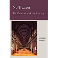 No Treason the Constitution of No Authority