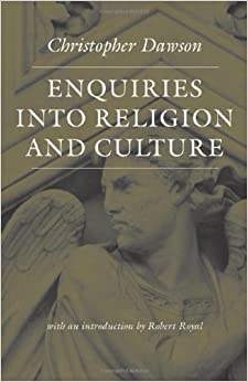 Book Enquiries Into Religion and Culture (Works of Christopher Dawson) 1st (first) Edition by Dawson, Christopher published by Catholic University of America Press (2009)