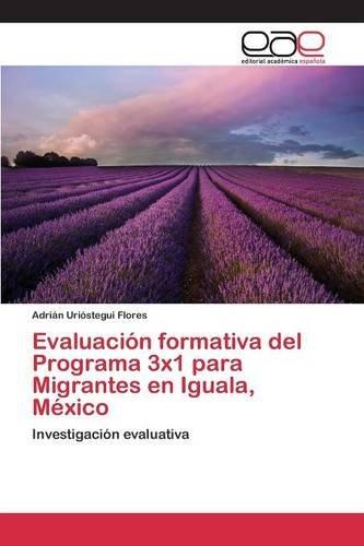 Descargar Libro Evaluación Formativa Del Programa 3x1 Para Migrantes En Iguala, México Urióstegui Flores Adrián