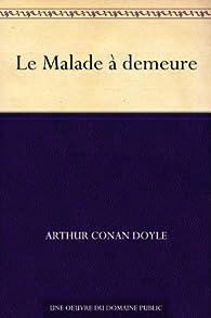 Le Malade à demeure par Arthur Conan Doyle