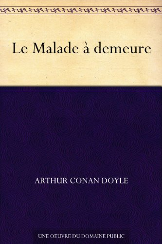 Le Malade à demeure (French Edition)