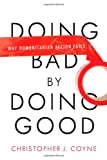 Doing Bad by Doing Good, Christopher Coyne, 0804772282