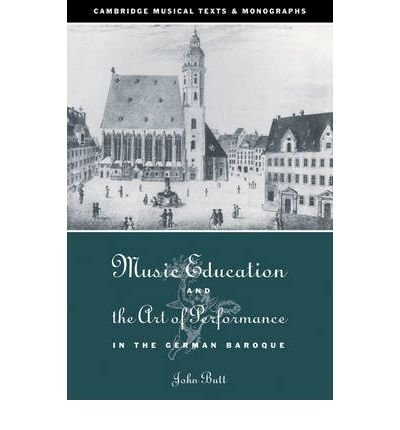 [(Music Education and the Art of Performance in the German Baroque )] [Author: John Butt] [Dec-2006] ebook