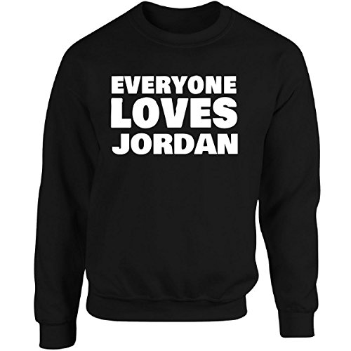 We Add Up Everyone Loves Jordan Funny Female First Name Gift - Adult Sweatshirt 3XL Black by We Add Up