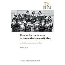 Histoire des pensionnats indiens catholiques au Québec: Le rôle déterminant des pères oblats