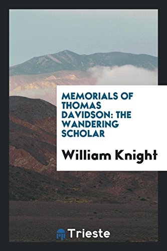 Memorials of Thomas Davidson: The Wandering Scholar