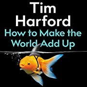 How to Make the World Add Up: Ten Rules for…