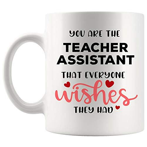 Proud Best Ever Teacher Assistant Mug Best Coffee Cup Gift Everyone Wishes Had Thanksgiving Appreciation | Funny Teaching Gifts Most Awesome Teacher Math Science Music Autism Chemistry Social