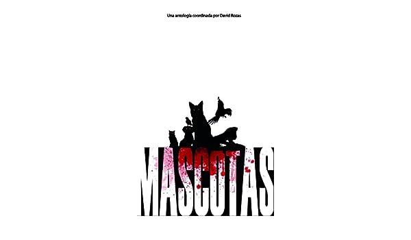 Amazon.com: Mascotas (Spanish Edition) eBook: Néstor Allende, La Pastilla Roja Ediciones VV.AA., Óscar Garrido: Kindle Store