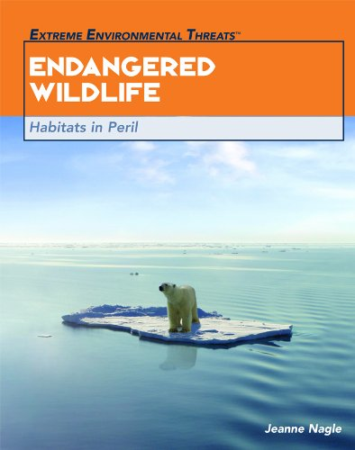Download Endangered Wildlife: Habitats in Peril (Extreme Environmental Threats) pdf